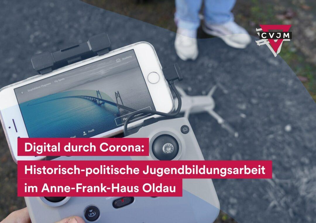 Digital durch Corona - Historisch-politische Jugendbildungsarbeit im Anne-Frank-Haus Oldau