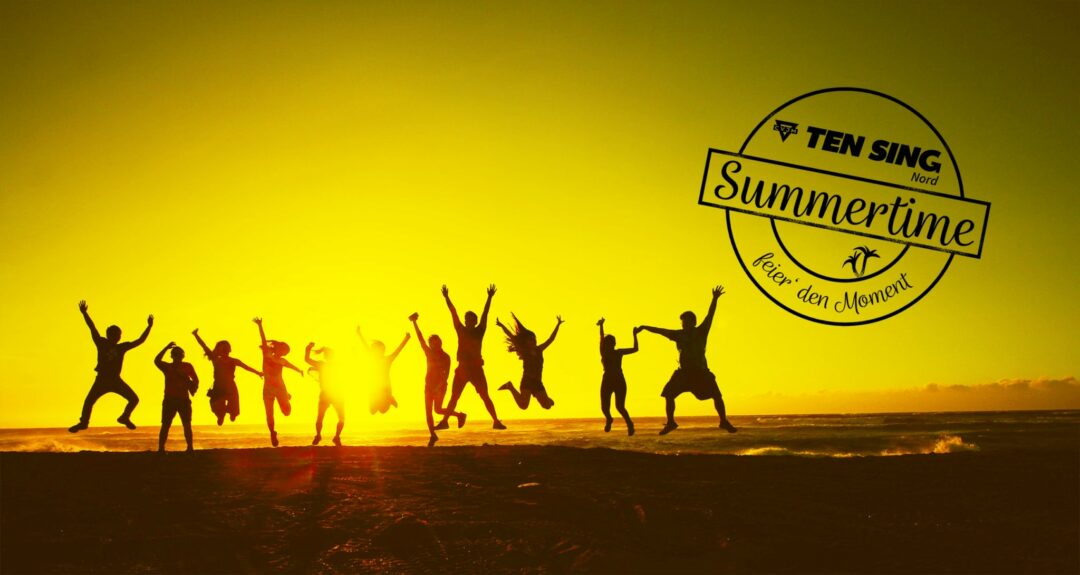 TEN SING Nord Summertime – feier' den Moment
